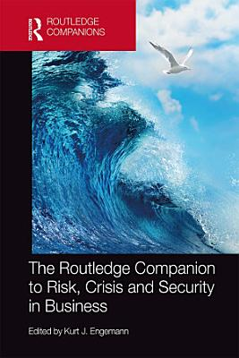 The Routledge Companion to Risk  Crisis and Security in Business PDF