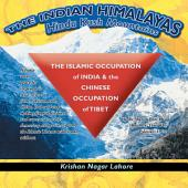 The Islamic Occupation of India and the Chinese Occupation of Tibet: Hindu-Muslim Bhai-Bhai (Brothers) Then Why Pakistan: 1947?