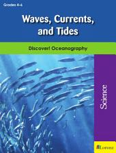 Waves, Currents, and Tides: Discover! Oceanography