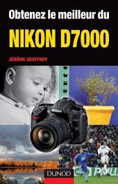 Obtenez le meilleur du Nikon: Partie7000