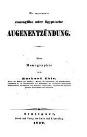 Die sogenannte contagiöse oder ägyptische Augenentzündung. Eine Monographie
