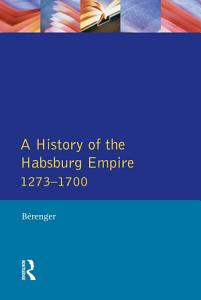 A History of the Habsburg Empire 1273 1700 Book