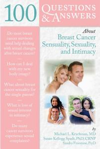 100 Questions   Answers About Breast Cancer Sensuality  Sexuality and Intimacy PDF