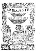 Morgante maggiore. Nuovamente stampato ... et corretto ... Con le historie e figure a ogni canto (etc.)