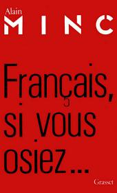 Français, si vous osiez...