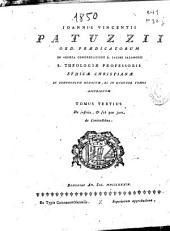 Joannis Vincentii Patuzii ... Ethicae christianae in compendium redactae, ac in quatuor tomos distributae: Tomus tertius ; De justitia, et sub quo jure, de contractibus
