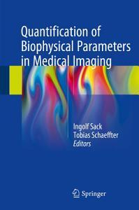 Quantification of Biophysical Parameters in Medical Imaging PDF