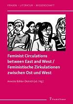Feminist Circulations between East and West/Feministische Zirkulationen zwischen Ost und West
