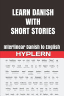 Learn Danish with Short Stories: Interlinear Danish to English