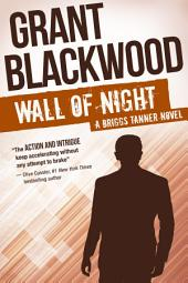 Wall of Night: A Briggs Tanner Novel