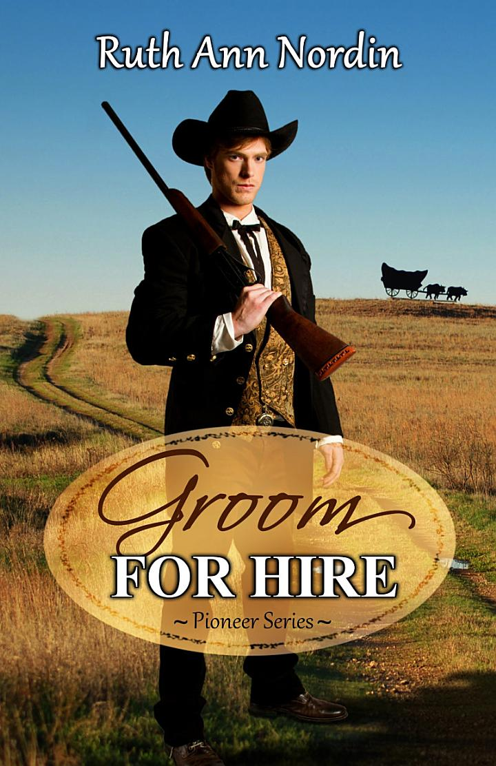 Groom for Hire (a historical western wagon train romantic comedy)
