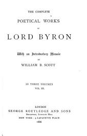 The Complete Poetical Works of Lord Byron: Volume 3