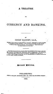 A Treatise on Currency and Banking. Second edition