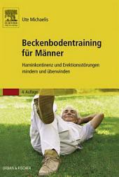 Beckenbodentraining für Männer: Harninkontinenz und Erektionsstörungen mindern und überwinden, Ausgabe 4