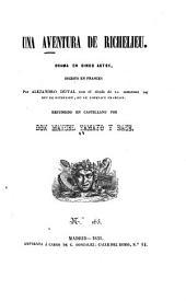 Una aventura de Richelieu: drama en cinco actos