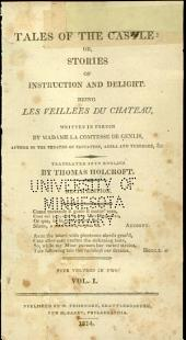 Tales of the Castle: Or, Stories of Instruction and Delight. Being Les Veillees Du Chateau