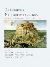 Intergroup Misunderstandings: Impact of Divergent Social Realities