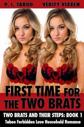First Time for the Two Brats: Taboo Forbidden Love Household Romance
