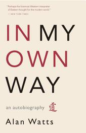 In My Own Way: An Autobiography