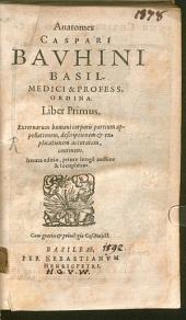 Anatomes: Externerum humani corporis partium appellationem, descriptionem et explicationem accuratem, continens, Iterata editio, ... & locupletior. 1