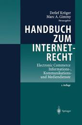 Handbuch zum Internetrecht: Electronic Commerce - Informations-, Kommunikations- und Mediendienste, Ausgabe 2