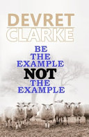 Be the Exmple Not the Example