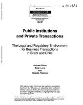 Public Institutions and Private Transactions: The Legal and Regulatory Environment for Business Transactions in Brazil and Chile, Issue 891