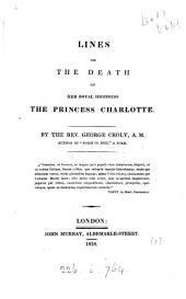 Lines on the death of ... princess Charlotte: Volume 1