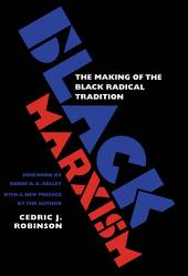 Black Marxism: The Making of the Black Radical Tradition, Edition 2