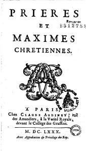 Prieres et maximes chretiennes [par Desmarets de Saint-Sorlin ?]