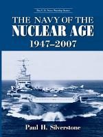 The Navy of the Nuclear Age  1947   2007 PDF