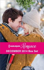 Harlequin Romance December 2014 Box Set: Snowbound Surprise for the Billionaire\Christmas Where They Belong\Meet Me Under the Mistletoe\A Diamond in Her Stocking