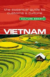 Vietnam - Culture Smart!: The Essential Guide to Customs & Culture, Edition 2