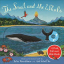 The Snail and the Whale  a Push  Pull and Slide Book Book