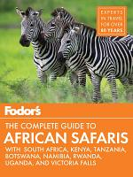 Fodor s the Complete Guide to African Safaris PDF