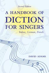 A Handbook Of Diction For Singers Book PDF