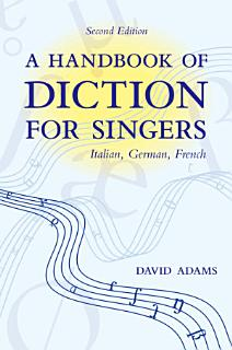 A Handbook of Diction for Singers Book