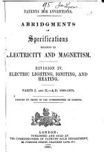 Patents for Inventions  Abridgments of Specifications Relating to Electricity and Magnetism PDF