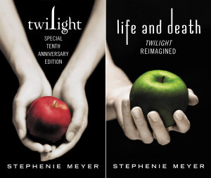 Twilight Tenth Anniversary Life and Death Dual Edition Book