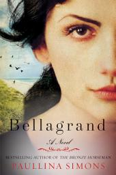 Bellagrand: A Novel