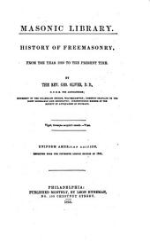 Masonic Library: The antiquities of Freemasonry, by George Oliver; The constitutions of The Freemasons; Illustrations of masonry, by William Preston; History of Freemasonry, by George Oliver; The book of the lodge, by George Oliver; A short view of the history of Freemasonry, by William Sandys; A Freemason's pocket companion, by a Brother of the Apollo Lodge