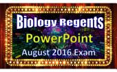 Biology Regents PowerPoint Spectacular - August 2016 Living Environment Exam: with Answers