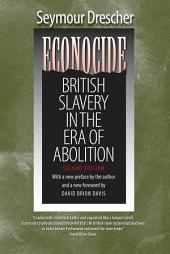 Econocide: British Slavery in the Era of Abolition, Edition 2