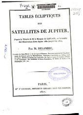 Tables écliptiques des satellites de Jupiter: d'apres la théorie de M. le Marquis de Laplace, et la totalité des observations faites depuis 1662 jusqu'à l'an 1802