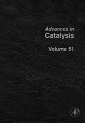 Advances in Catalysis: Volume 51