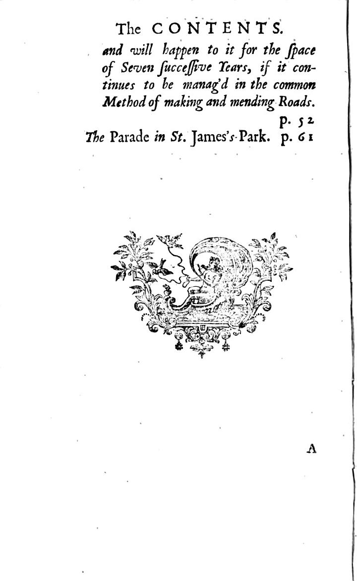 A Dissertation Concerning the Present State of the High Roads of England, Especially of Those Near London. Wherein is Propos'd a New Method of Repairing and Maintaining Them. Read Before the Royal Society the Twenty-seventh Day of January and the Third Day of February, 1736-7. By Robert Phillips. Illustrated with Copper Plates