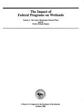 The Impact of federal programs on wetlands: a report to Congress, Volume 1