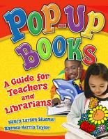 Pop up Books  A Guide for Teachers and Librarians PDF