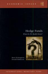 Hedge Funds: What Do We Really Know?