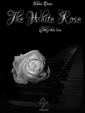 The white rose - Shijrka'an